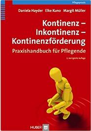 Kontinenz – Inkontinenz – Kontinenzförderung: Praxishandbuch für Pflegende